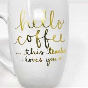 "DAYNA LEE Gift for Teacher Mug ""hello coffee"" Mug"